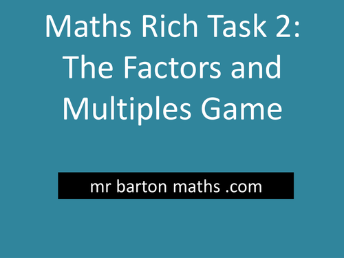 Factors and Multiples Game: Ultimate Edition – TES Maths ROTW