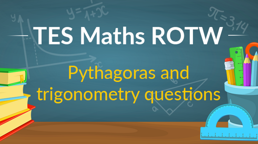 Pythagoras and Trigonometry Generator - TES Maths ROTW - Mr Barton ...