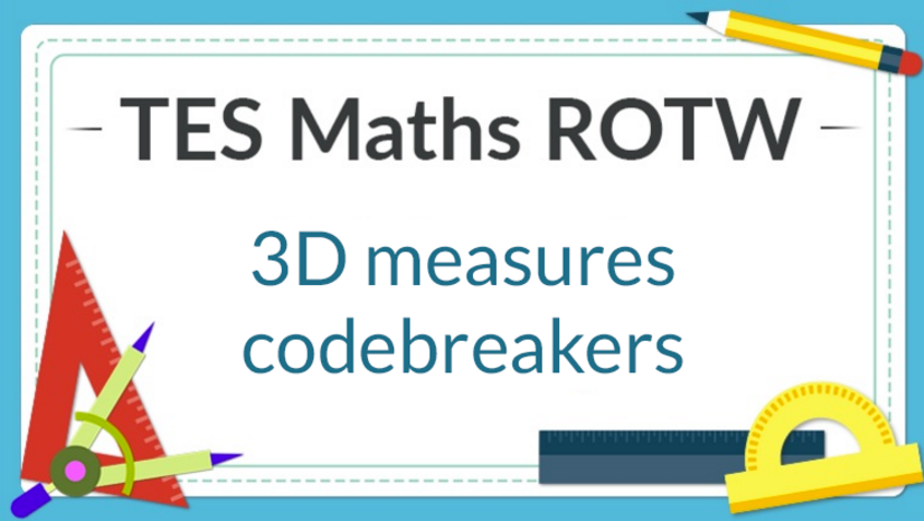 Volume and Surface Area Codebreakers – TES Maths Resource of the Week 10