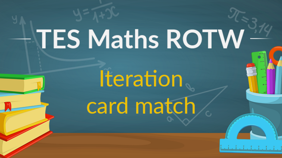 Iteration Card Match: TES Maths Resource of the Week