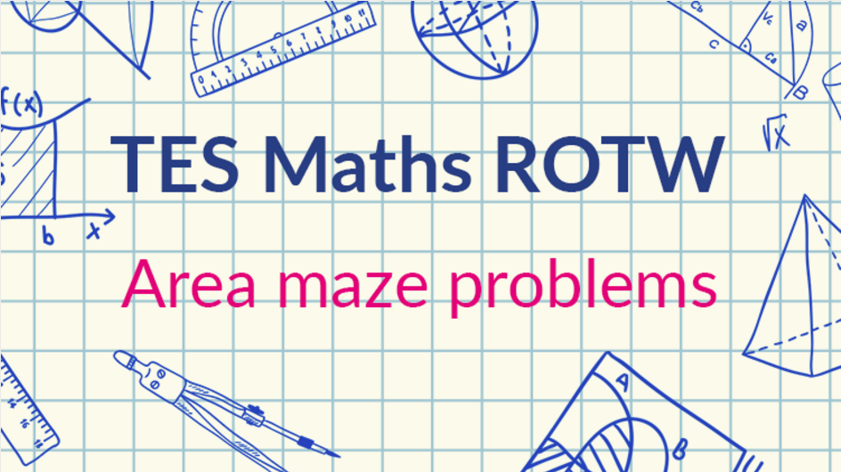 Area Maze Problems: TES Maths Resource of the Week
