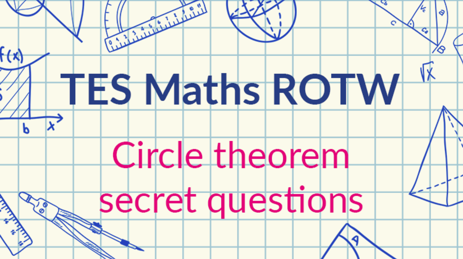 Circle Theorems Secret Question: TES Maths Resource of the Week