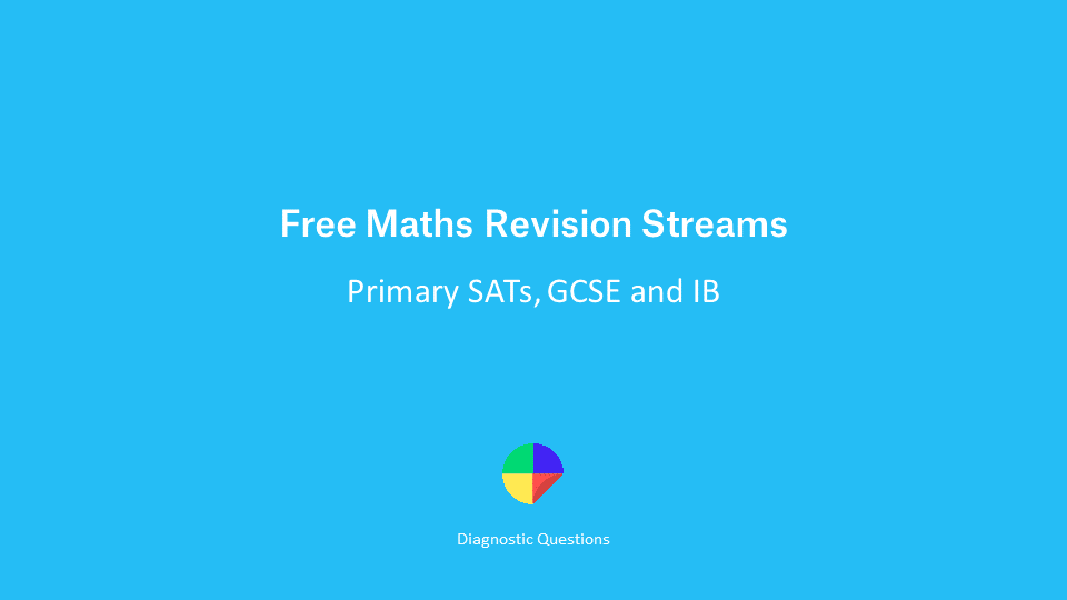 Free Revision Streams for GCSE, Primary and IB Maths
