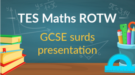Surds for GCSE: TES Maths Resource of the Week