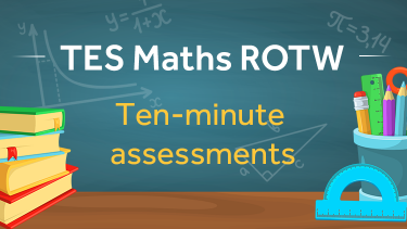 Low Stakes Assessments: TES Maths Resource of the Week