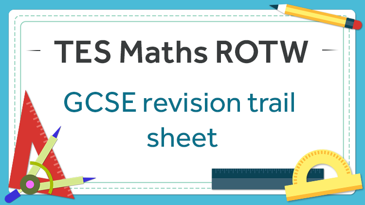 GCSE Revision Trail: TES Maths Resource of the Week