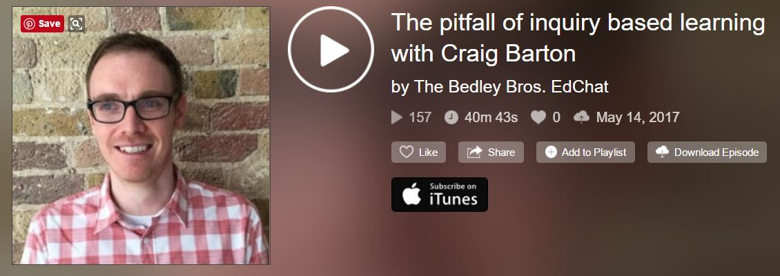 The pitfall of inquiry based learning – My interview on the Bedley Bros Podcast