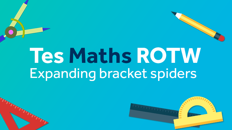 Expanding Brackets Spiders: TES Maths Resource of the Week