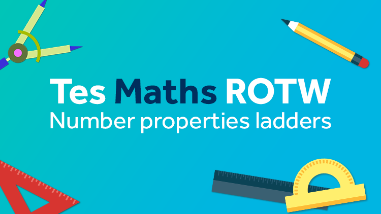 Place Value and Number Properties: TES Maths Resource of the Week