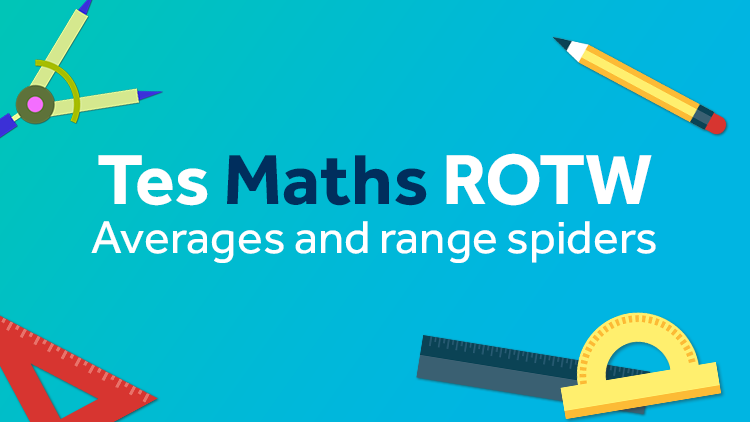 Averages and Range Spiders: TES Maths Resource of the Week
