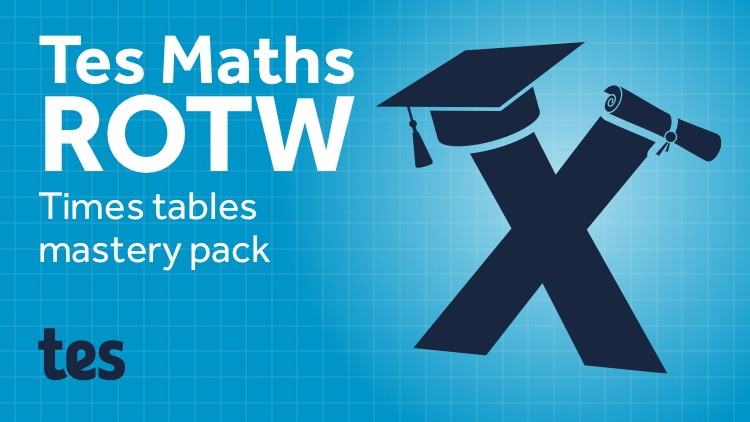 Times Tables Mastery: TES Maths Resource of the Week