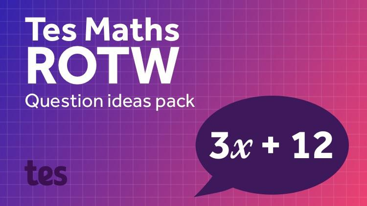 50 Maths Questions Ideas: TES Maths Resource of the Week