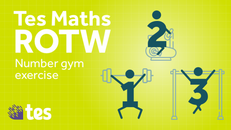 Number gym: infinite worksheet - TES Maths Resource of the Week - Mr