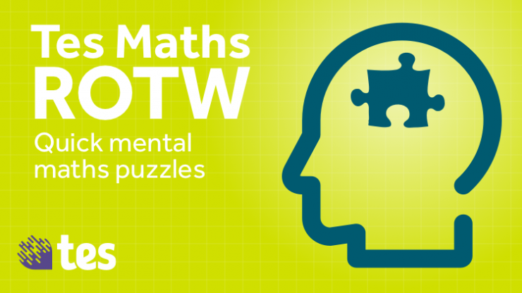 tes-resources-maths-rotw-quick-mental-maths-puzzles