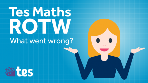 tes-resources-maths-rotw-what-went-wrong