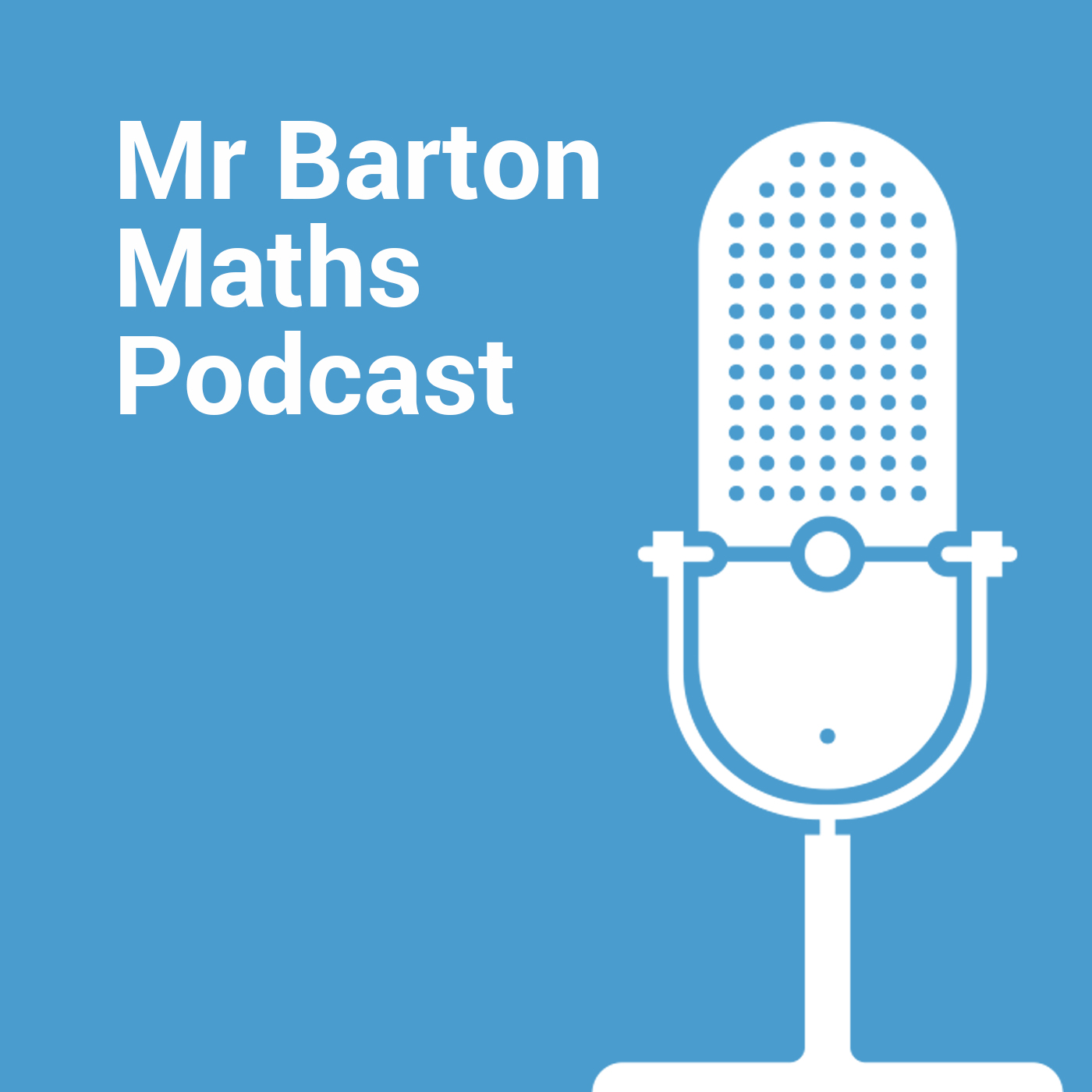 Mr Barton Maths Podcast for Maths Teachers on Mr Barton Maths
